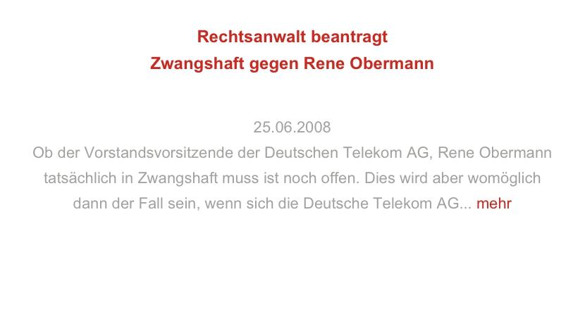 Rechtsanwalt beantragt Zwangshaft gegen Rene Obermann